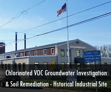 National Foam Historical Industrial Site Chlorinated – VOC Groundwater Investigation and Soil Remediation Pennsylvania Act 2 Project