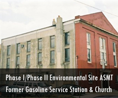 Phase I/Phase II Environmental Site Assessment, Former Gasoline Service Station and Church